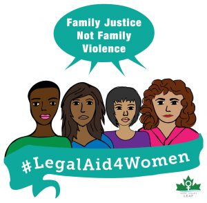 "Cartoon of four women saying ""Family Justice Not Family Violence"" in a talk bubble, with a banner beneath them saying #LegalAid4Women, and West Coast LEAF logo at bottom right"