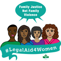 """Cartoon image of four women, head and shoulder visible only, saying """"Family Justice Not Family Violence."""" Beneath them is a banner that reads #LegalAid4Women and the West Coast LEAF logo."""