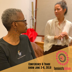 Two Feminists Deliver representatives, including West Coast LEAF's Elba Bendo, with text beneaht: Conference & Trade Show June 3-6 2019 and the logo of Feminists Deliver