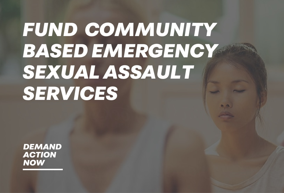 "Image that reads, ""fund community based sexual assault services"" across the top. In the bottom left corner it reads ""16 days of action."" In the image there are two people visible from their shoulders up with their eyes closed."