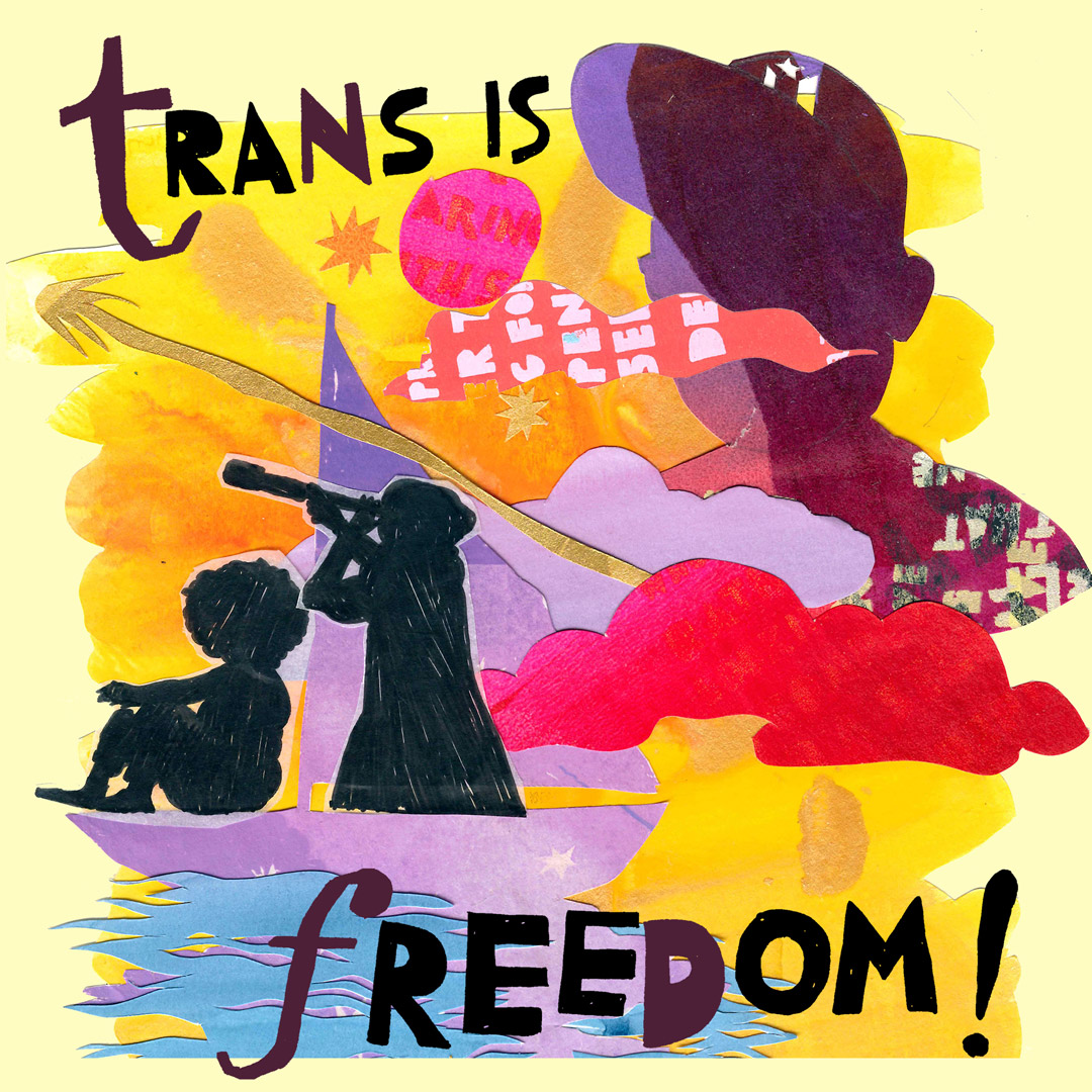 """An illustration on a yellow background. It reads """"trans is freedom!"""""""